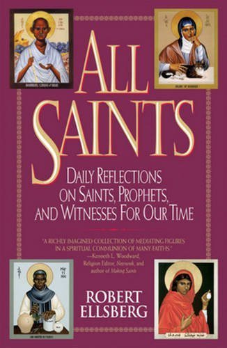 Robert Ellsberg All Saints Daily Reflections On Saints Prophets And Witnes