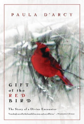 Paula D'arcy Gift Of The Red Bird A Spiritual Encounter