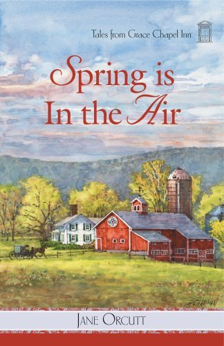 Jane Orcutt Tales From Grace Chapel Inn Spring Is In The Air