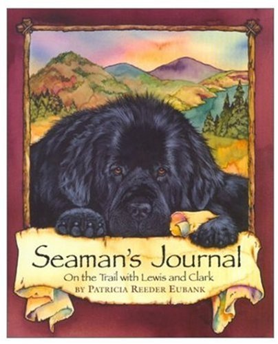 Patricia Eubank Seaman's Journal On The Trail With Lewis And Clark