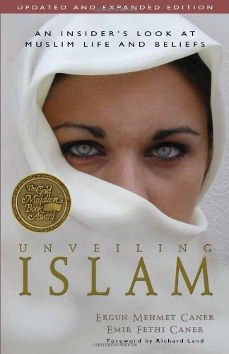 Ergun Caner Unveiling Islam An Insider's Look At Muslim Life And Beliefs Updated Expand
