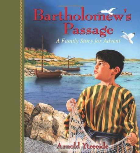 Arnold Ytreeide Bartholomew's Passage A Family Story For Advent