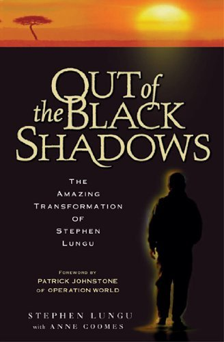 Stephen Lungu Out Of The Black Shadows The Amazing Transformation Of Stephen Lungu Revised
