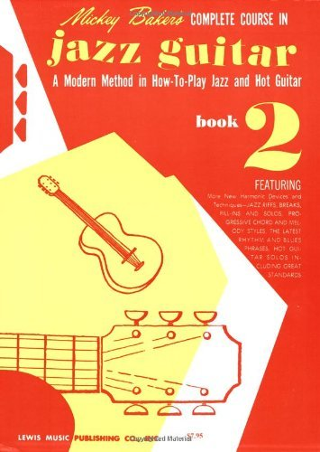 Mickey Baker Mickey Baker's Complete Course In Jazz Guitar Book 2