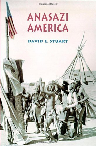 David E. Stuart Anasazi America Seventeen Centuries On The Road From Center Place