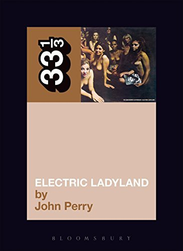 Perry John Jimi Hendrix's Electric Ladyland 33 1 3