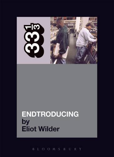 Eliot Wilder Dj Shadow's Endtroducing 33 1 3