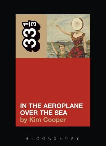 Cooper Kim Neutral Milk Hotel's In The Aeroplane Over The Sea 33 1 3