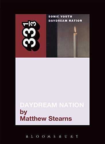 Stearns Matthew Sonic Youth's Daydream Nation 33 1 3