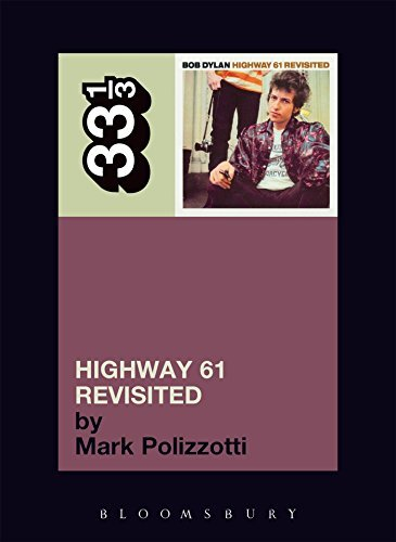 Polizzotti Mark Bob Dylan's Highway 61 Revisited 33 1 3
