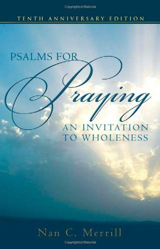 Nan C. Merrill Psalms For Praying An Invitation To Wholeness Tenth Anniversa