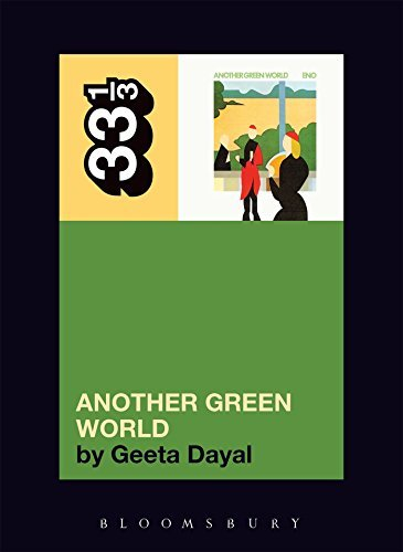Geeta Dayal Brian Eno's Another Green World 33 1 3