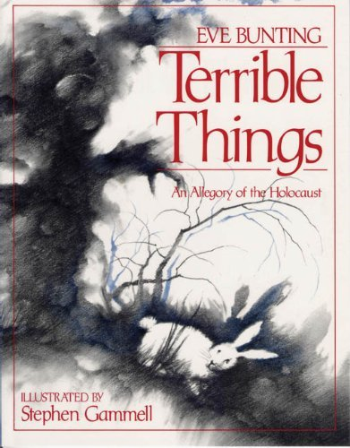 Eve Bunting Terrible Things An Allegory Of The Holocaust