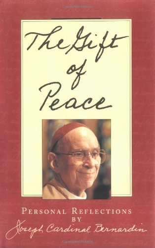 Joseph Cardinal Bernardin Gift Of Peace The First Edition