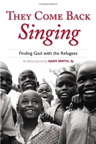 Gary Smith They Come Back Singing Finding God With The Refugees
