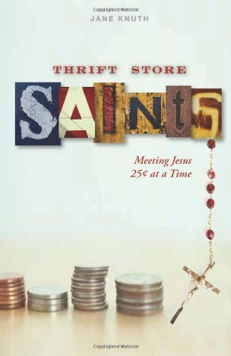 Jane F. Knuth Thrift Store Saints Meeting Jesus 25 Cents At A Time