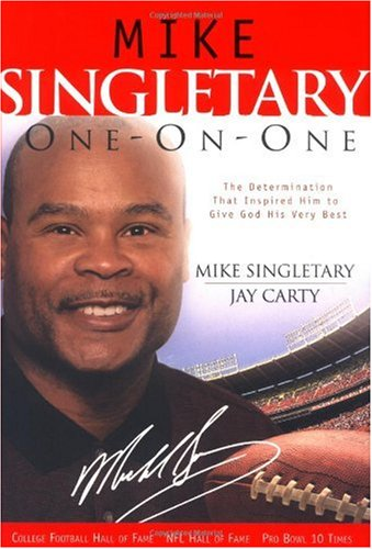 Mike Singletary Mike Singletary One On One The Determination That Inspired Him To Give God H