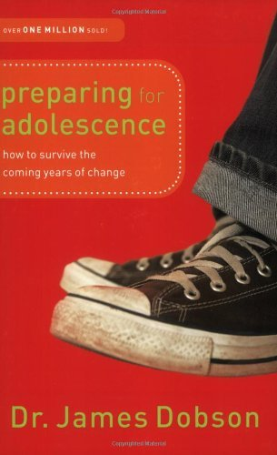 James C. Dobson Preparing For Adolescence How To Survive The Coming Years Of Change Revised