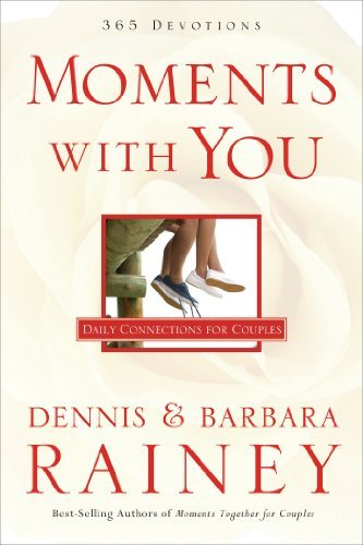 Dennis Rainey Moments With You Daily Connections For Couples