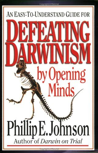 Phillip E. Johnson Defeating Darwinism By Opening Minds