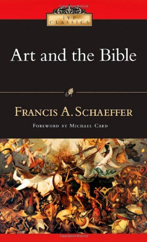 Francis A. Schaeffer Art And The Bible Two Essays