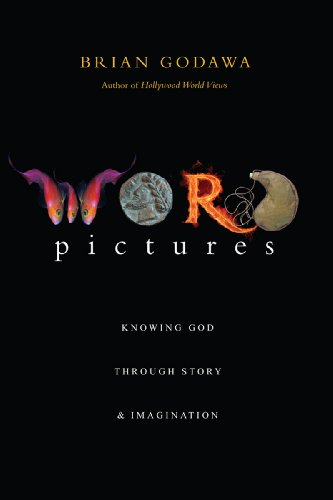 Brian Godawa Word Pictures Knowing God Through Story & Imagination