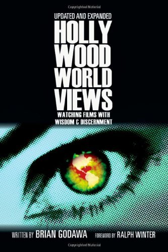 Brian Godawa Hollywood Worldviews Watching Films With Wisdom & Discernment Updated Expand