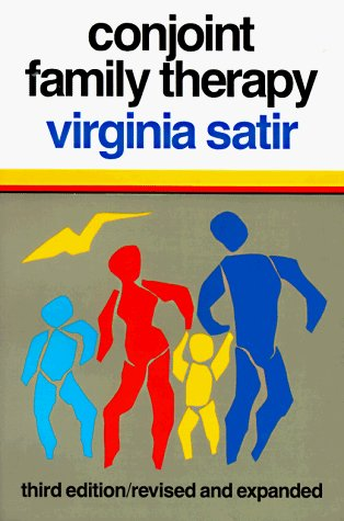 Virginia Satir Conjoint Family Therapy 0003 Edition;revised Expand