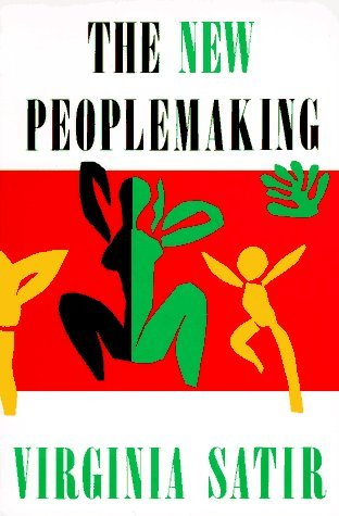 Virginia Satir New Peoplemaking 0002 Edition;