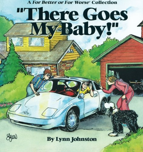 Lynn Johnston There Goes My Baby! Original