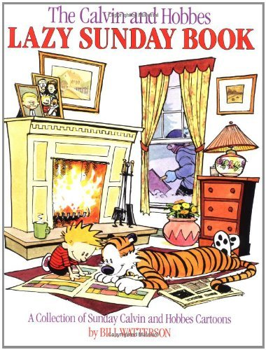 Bill Watterson The Calvin And Hobbes Lazy Sunday Book A Collection Of Sunday Calvin And Hobbes Cartoons
