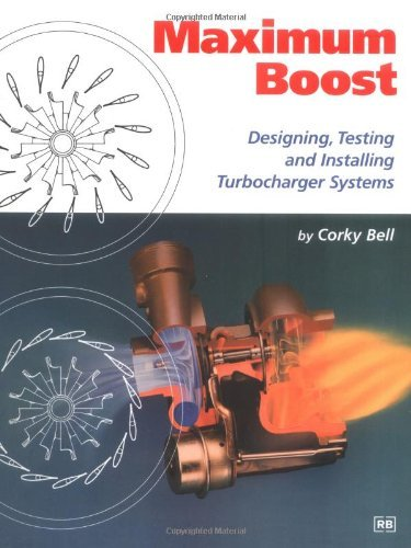 Corky Bell Maximum Boost Designing Testing And Installing Turbocharger S