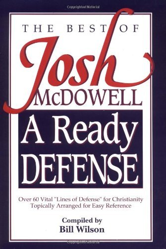 Josh Mcdowell A Ready Defense The Best Of Josh Mcdowell