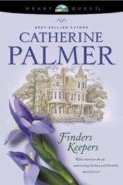 Catherine Palmer Finders Keepers Finders Keepers #1 (heartquest)