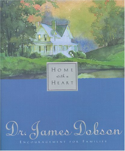 James C. Dobson Home With A Heart