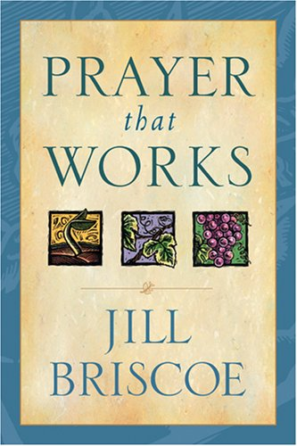 Jill Briscoe Prayer That Works