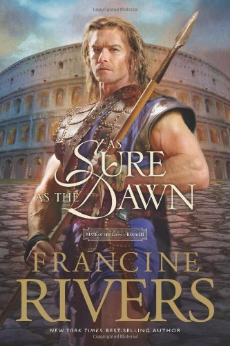 Francine Rivers As Sure As The Dawn
