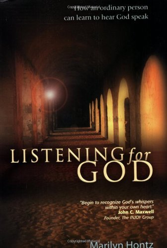 Marilyn Hontz Listening For God How An Ordinary Person Can Learn To Hear God Spea