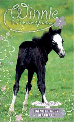 Dandi Daley Mackall Friendly Foal