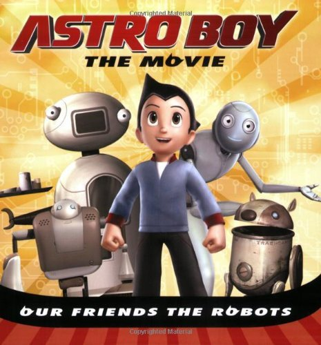 Kirsten Mayer Our Friends The Robots (astro Boy (price Stern Slo