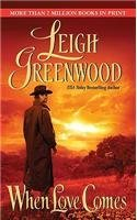 Leigh Greenwood When Love Comes