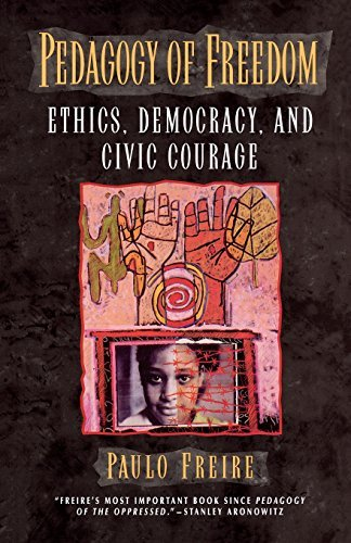 Paulo Freire Pedagogy Of Freedom Ethics Democracy And Civic Courage
