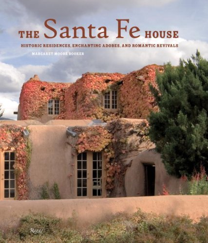 Margaret Moore Booker Santa Fe House The Historic Residences Enchanting Adobes And Roman