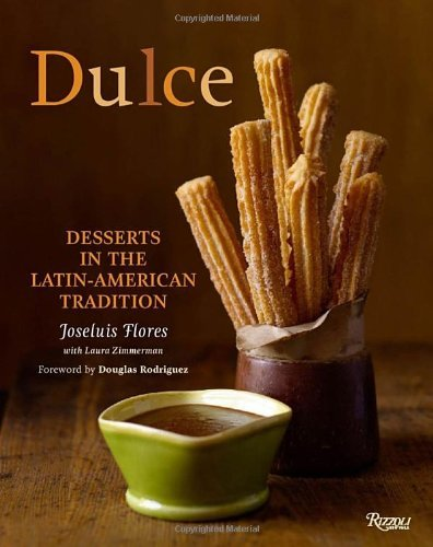 Joseluis Flores Dulce Desserts In The Latin American Tradition