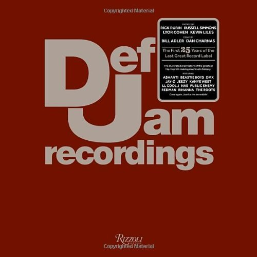 Def Jam Def Jam Recordings The First 25 Years Of The Last Great Record Label