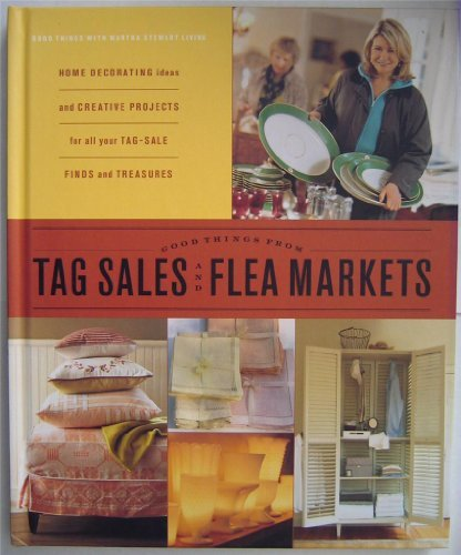 Martha Stewart Good Things From Tag Sales & Flea Markets