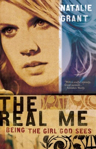 Natalie Grant The Real Me Being The Girl God Sees