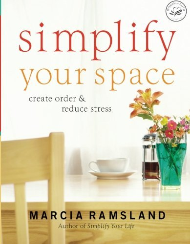 Marcia Ramsland Simplify Your Space Create Order & Reduce Stress