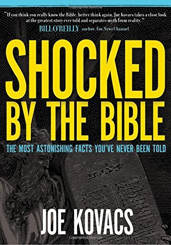Joe Kovacs Shocked By The Bible The Most Astonishing Facts You've Never Been Told