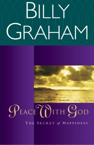 Billy Graham Peace With God The Secret Of Happiness Revised